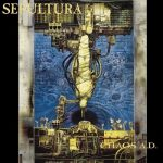 Sepultura – Chaos A.D. (1993) [Expanded Edition 2017] 320 kbps