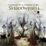 Shadowpath - Rumours of a Coming Dawn (2017) 320 kbps