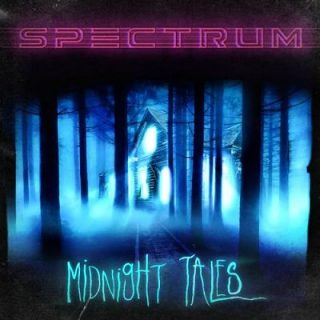 Spectrum - Midnight Tales (2017) 320 kbps