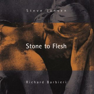 Steve Jansen & Richard Barbieri - Stone to Flesh (1995) 320 kbps + Scans