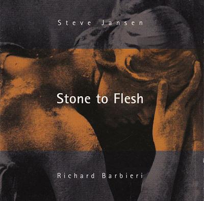 Steve Jansen & Richard Barbieri - Stone to Flesh (1995) 320 kbps + Scans