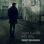 Sweet Bourbon – Night Turned Into Day (2017) 320 kbps