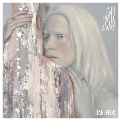 Tablefox - You and I Will Find a Way (2017) 320 kbps
