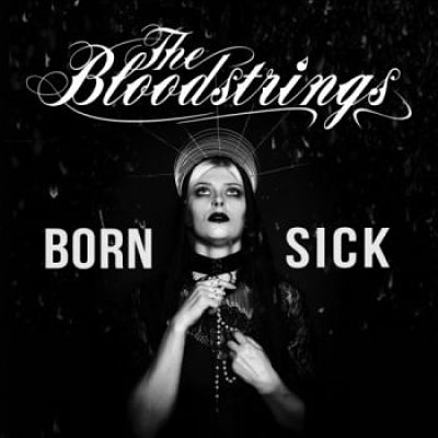 The Bloodstrings - Born Sick (2017) 320 kbps
