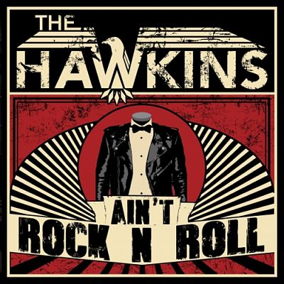 The Hawkins - Ain't Rock n Roll (2017) 320 kbps