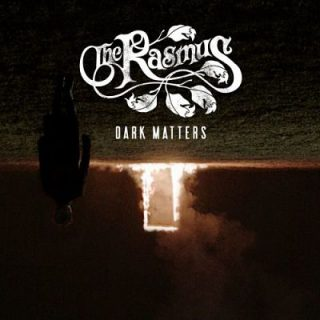 The Rasmus - Dark Matters (2017) 320 kbps