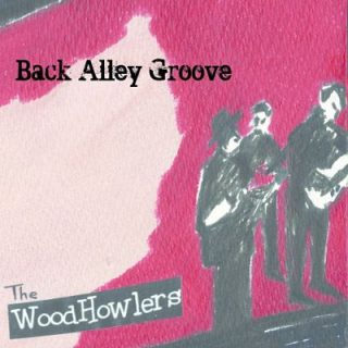 The Woodhowlers - Back Alley Groove (2017) 320 kbps