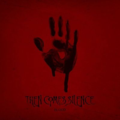 Then Comes Silence - Blood [Limited Edition] (2017) 320 kbps