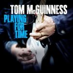 Tom McGuinness – Playing For Time (2017) 320 kbps