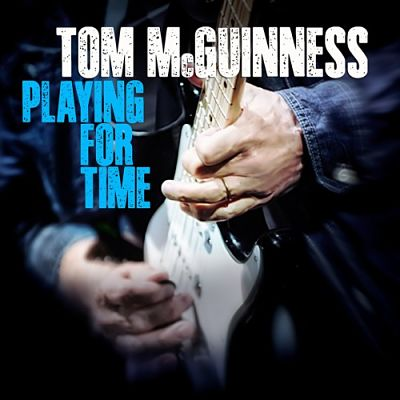 Tom McGuinness - Playing For Time (2017) 320 kbps