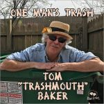 "Tom ""Trashmouth"" Baker – One Man's Trash (2017) 320 kbps"