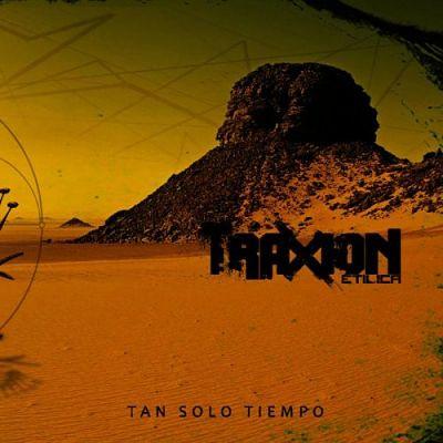 Traxión Etílica - Tan Solo Tiempo (2017) 320 kbps