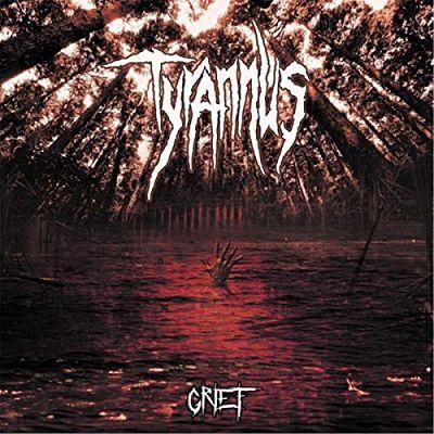 Tyrannus - Grief (2017) 320 kbps