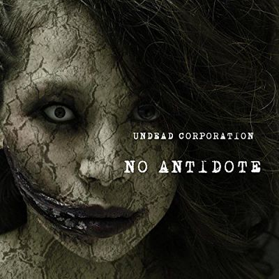 Undead Corporation - No Antidote (2017) 320 kbps
