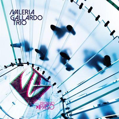Valeria Gallardo Trio - Próximo Paso (2017) 320 kbps