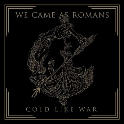 We Came As Romans - Cold Like War (2017) 320 kbps