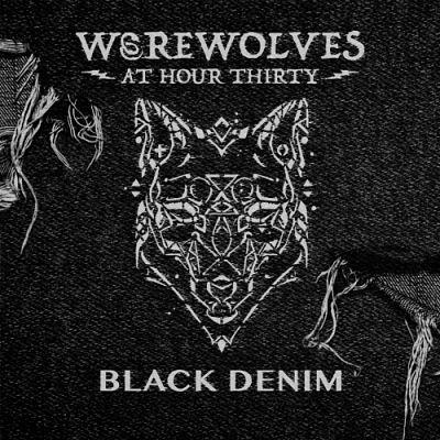 Werewolves at Hour 30 - Black Denim (2017) 320 kbps