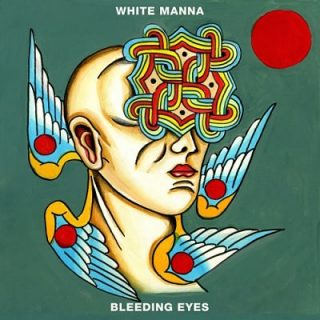 White Manna - Bleeding Eyes (2017) 320 kbps