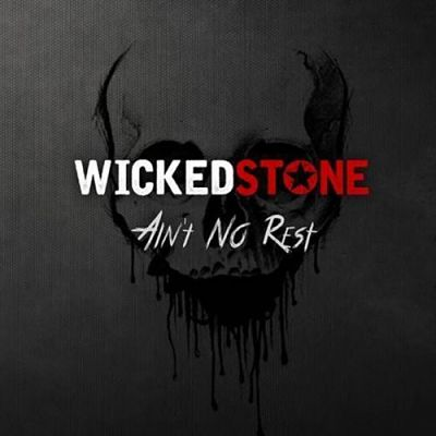 Wicked Stone - Ain't No Rest (2017) 320 kbps