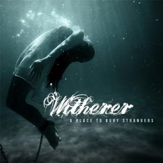 Witherer - A Place to Bury Strangers (2017) 320 kbps