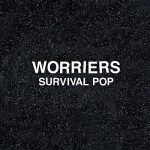 Worriers - Survival Pop (2017) 320 kbps