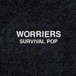 Worriers – Survival Pop (2017) 320 kbps