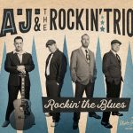 A.J. & The Rockin' Trio – Rockin' The Blues (2017) 320 kbps