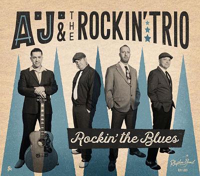 A.J. & The Rockin' Trio - Rockin' The Blues (2017) 320 kbps