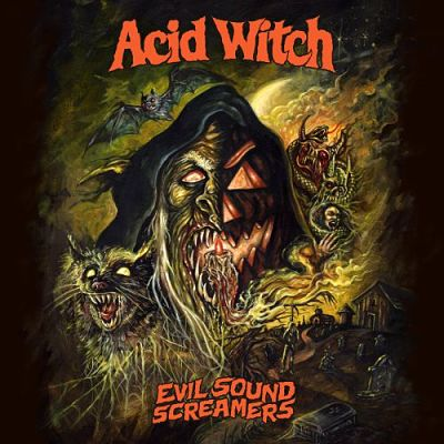 Acid Witch - Evil Sound Screamers (2017) 320 kbps