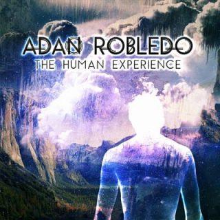 Adan Robledo - The Human Experience (2017) 320 kbps