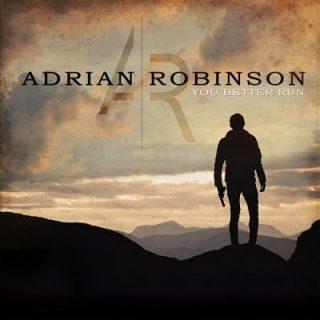 Adrian Robinson - You Better Run (2017) 320 kbps