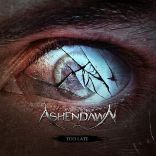 Ashendawn - Too Late (2017) 320 kbps
