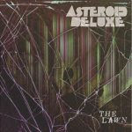 Asteroid Deluxe – The Lawn (2017) 320 kbps