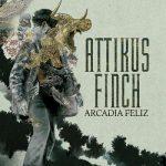 Attikus Finch – Arcadia Feliz (2017) 320 kbps