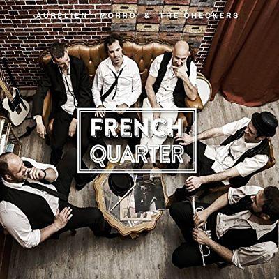 Aurelien Morro & The Checkers - French Quarter (2017) 320 kbps