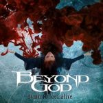 Beyond God – Dying to Feel Alive (2017) 320 kbps