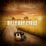 Billy Ray Cyrus - Set The Record Straight (2017) 320 kbps