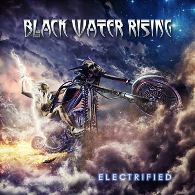 Black Water Rising - Electrified (2017) 320 kbps