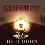 Blowout – Buried Strength (2017) 320 kbps
