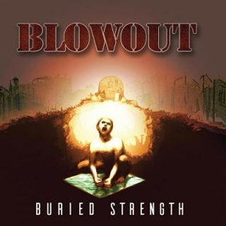 Blowout - Buried Strength (2017) 320 kbps