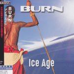 Burn – Ice Age [Japanese Edition] (2017) 320 kbps + Scans