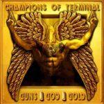 Champions of Terminal - Guns, God, Gold (2017) 320 kbps