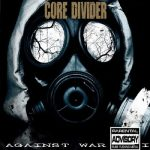 Core Divider - Against War I (2017)  320 kbps
