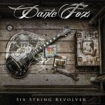 Dante Fox – Six String Revolver (2017) 320 kbps