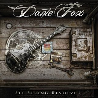 Dante Fox - Six String Revolver (2017) 320 kbps