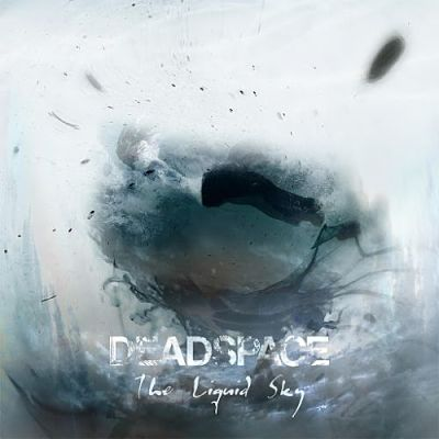 Deadspace - The Liquid Sky (2017) 320 kbps