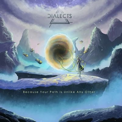 Dialects - Because Your Path Is Unlike Any Other (2017) 320 kbps