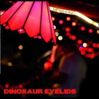 Dinosaur Eyelids - Left Turn on Red (2017) 320 kbps