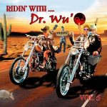 Dr. Wu' And Friends – Ridin' With Dr. Wu', Vol. 5 (2017) 320 kbps