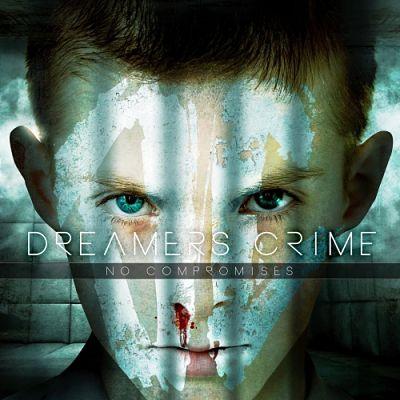 Dreamers Crime - No Compromises (2017) 320 kbps